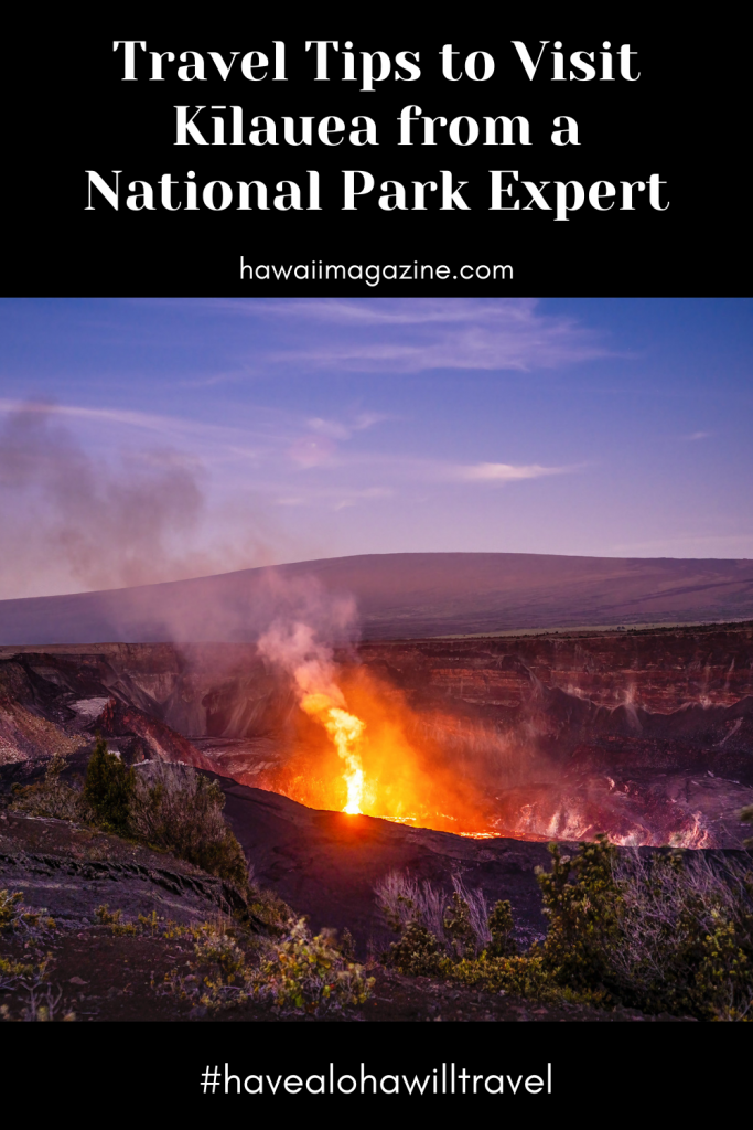 Travel Tips For Kilauea From A National Park Expert